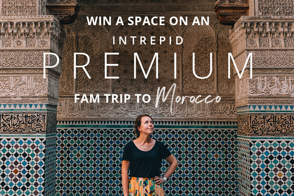Win a space on an Intrepid Premium fam trip to Morocco